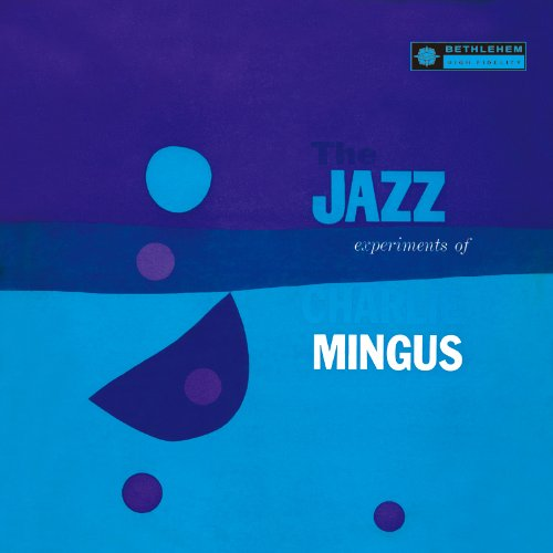The Jazz Experiments Of Charles Mingus Charles Mingus
