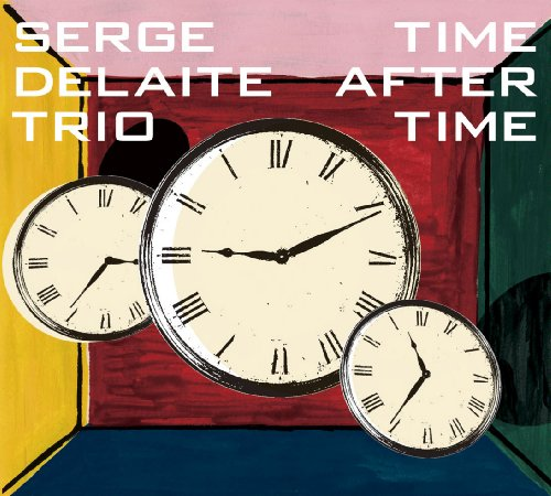 Time After Time Serge Delaite Trio