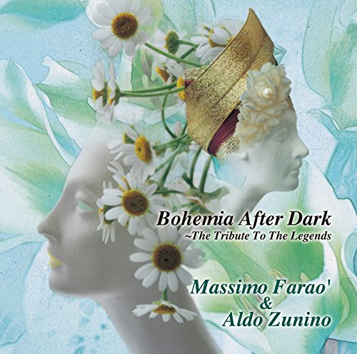 Bohemia After Dark ~The Tribute To The Legends Massimo Farao' & Aldo Zunino