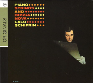 : Lalo Schifrin : Piano, Strings, And Bossa Nova