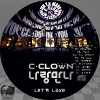 C-CLOWN - Lets Love☆