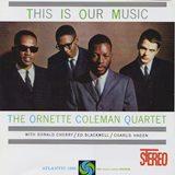 ORNETTE COLEMAN QUARTET - This Is Our Music (1960)